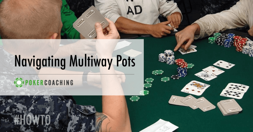 Multiway Pots Poker Coaching