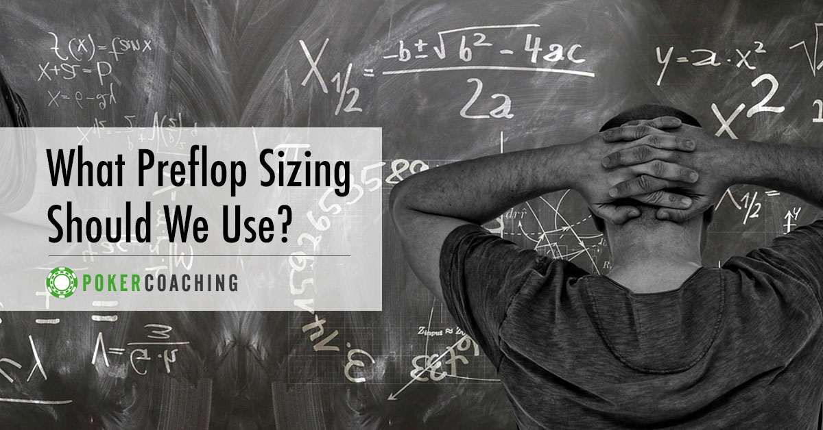 What Preflop Sizing Should We Use?